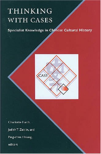 Thinking with Cases: Specialist Knowledge in Chinese Cultural History free download