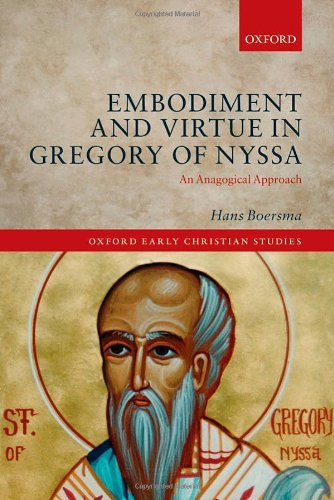 Embodiment and Virtue in Gregory of Nyssa: An Anagogical Approach free download