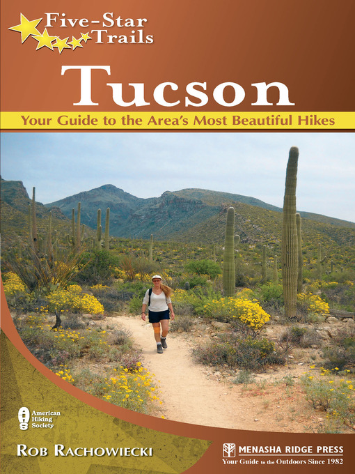 Five Star Trails: Tucson: Your Guide to the Area's Most Beautiful Hikes free download