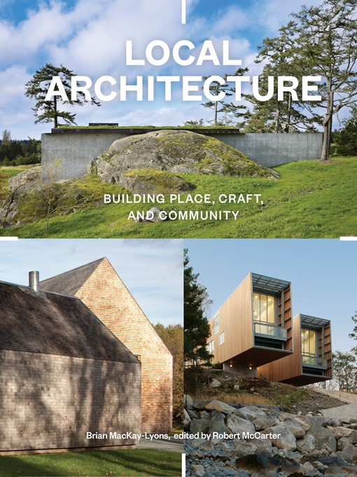 Local Architecture: Building Place, Craft, and Community free download
