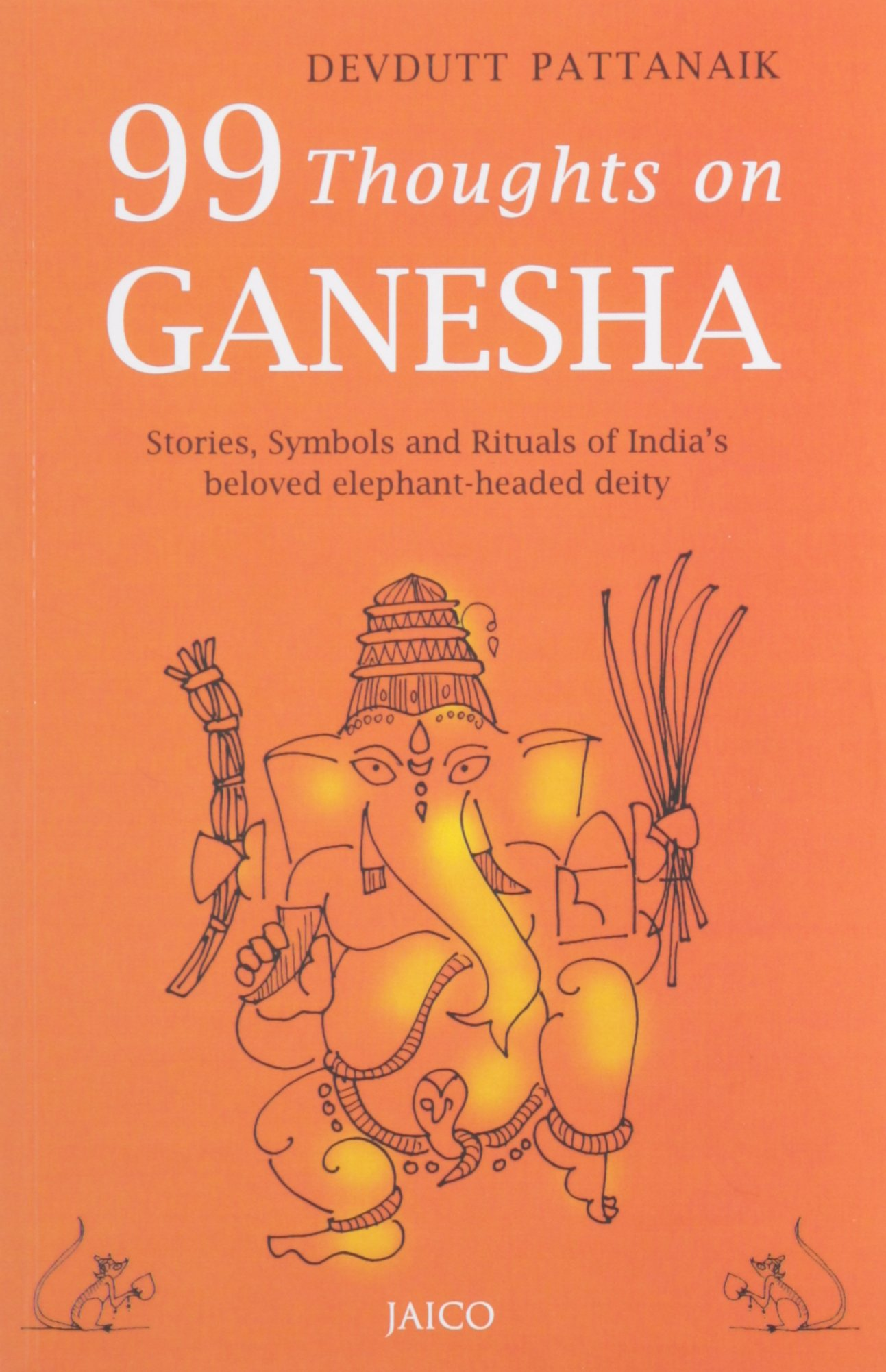 99 Thoughts On Ganesha: Stories,Symbols and Rituals of India's beloved elephant-headed deity free download