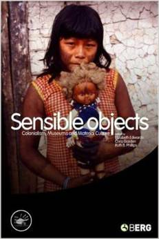 Sensible Objects: Colonialism, Museums and Material Culture free download