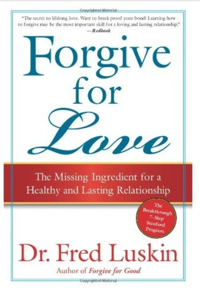 Forgive for Love: The Missing Ingredient for a Healthy and Lasting Relationship free download