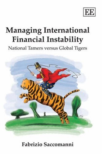 Managing International Financial Instability: National Tamers Versus Global Tigers free download