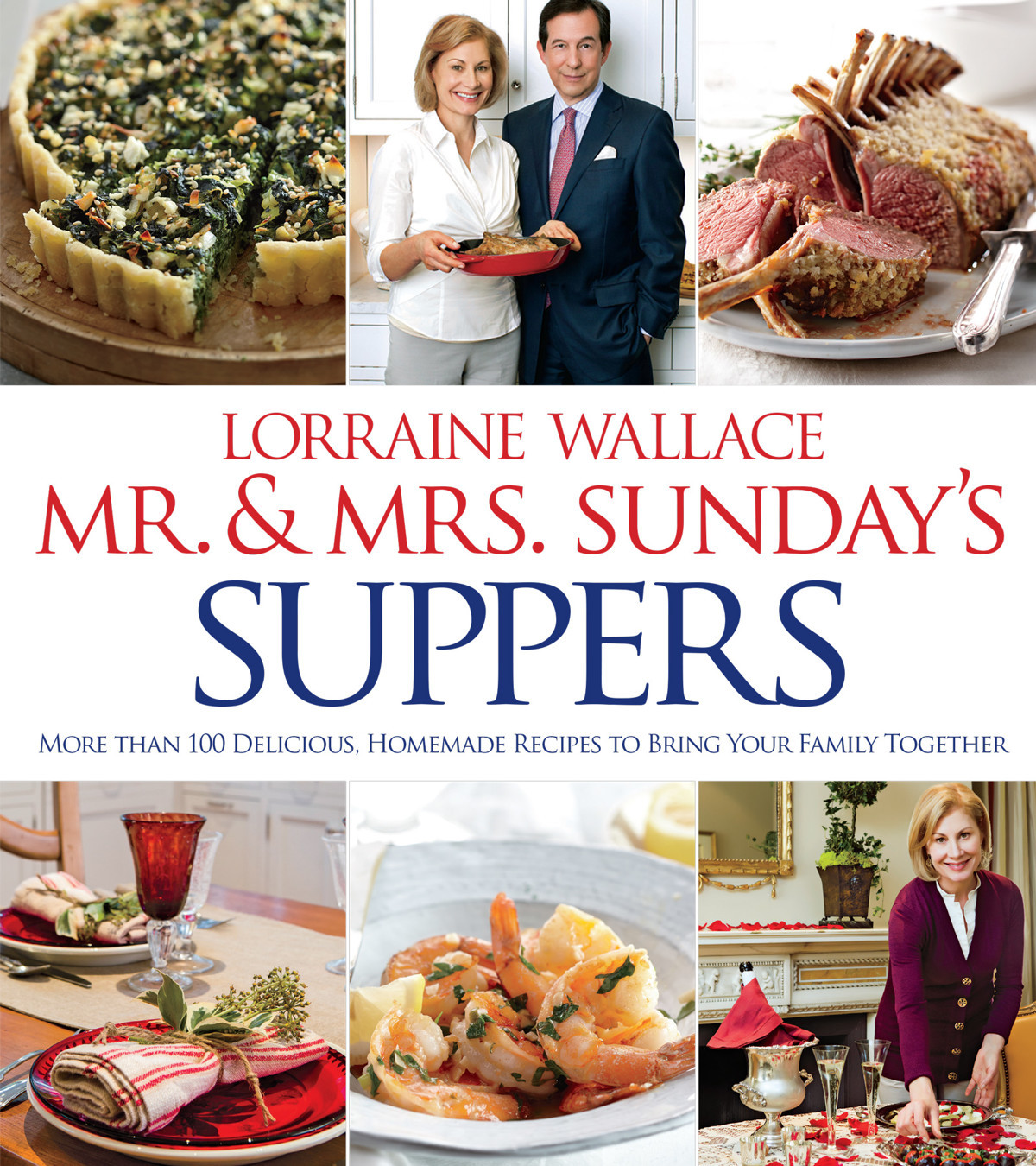 Mr. and Mrs. Sunday's Suppers: More than 100 Delicious, Homemade Recipes to Bring Your Family Together free download