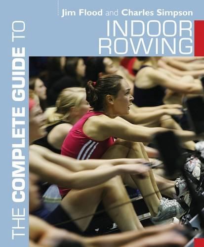 The Complete Guide to Indoor Rowing free download