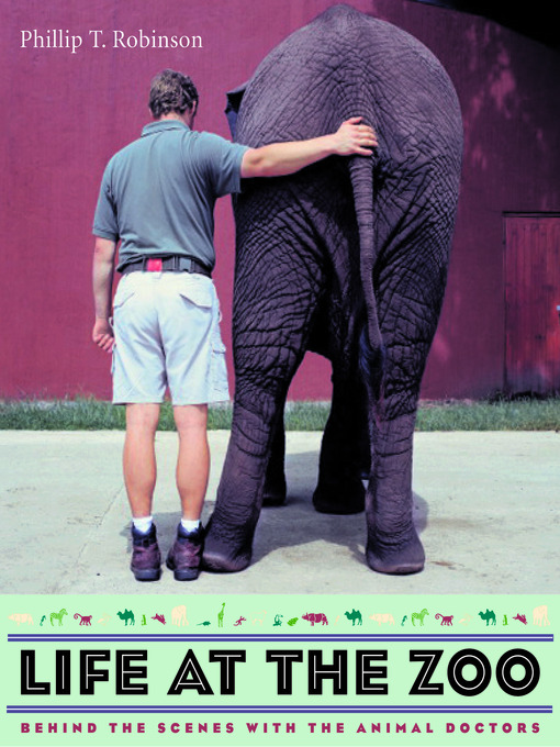 Life at the Zoo: Behind the Scenes with the Animal Doctors free download