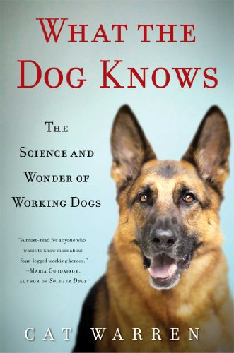 What the Dog Knows: The Science and Wonder of Working Dogs free download