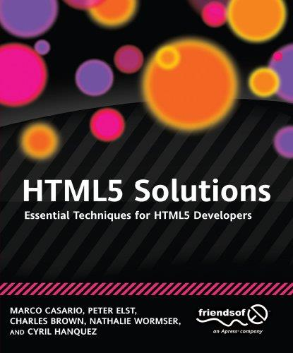 HTML5 Solutions: Essential Techniques for HTML5 Developers free download