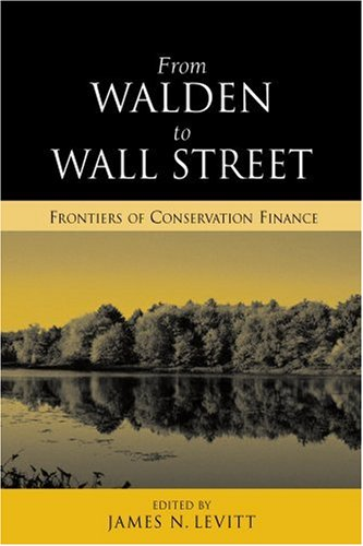 From Walden to Wall Street: Frontiers of Conservation Finance free download