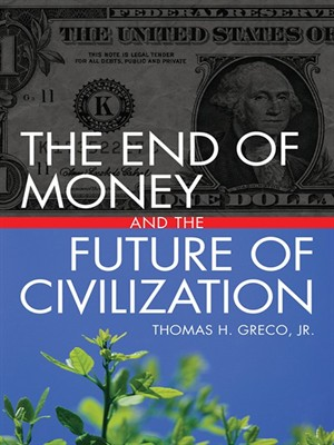 The End of Money and the Future of Civilization free download