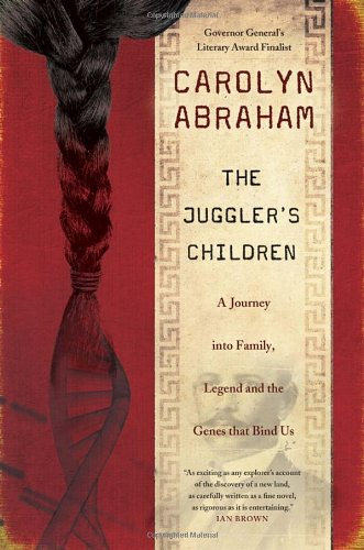 The Juggler's Children: A Journey into Family, Legend and the Genes that Bind Us free download