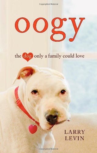 Oogy: The Dog Only a Family Could Love free download