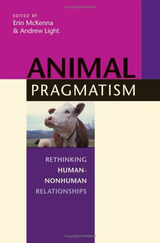 Animal Pragmatism: Rethinking Human-Nonhuman Relationships free download