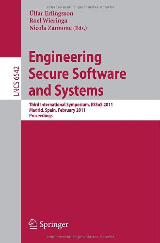 Engineering Secure Software and Systems: Third International Symposium, ESSoS 2011 free download