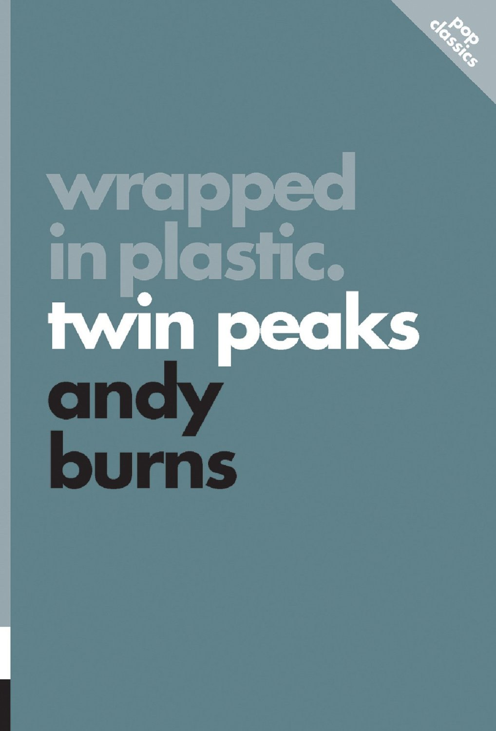 Wrapped in Plastic: Twin Peaks (Pop Classics) free download