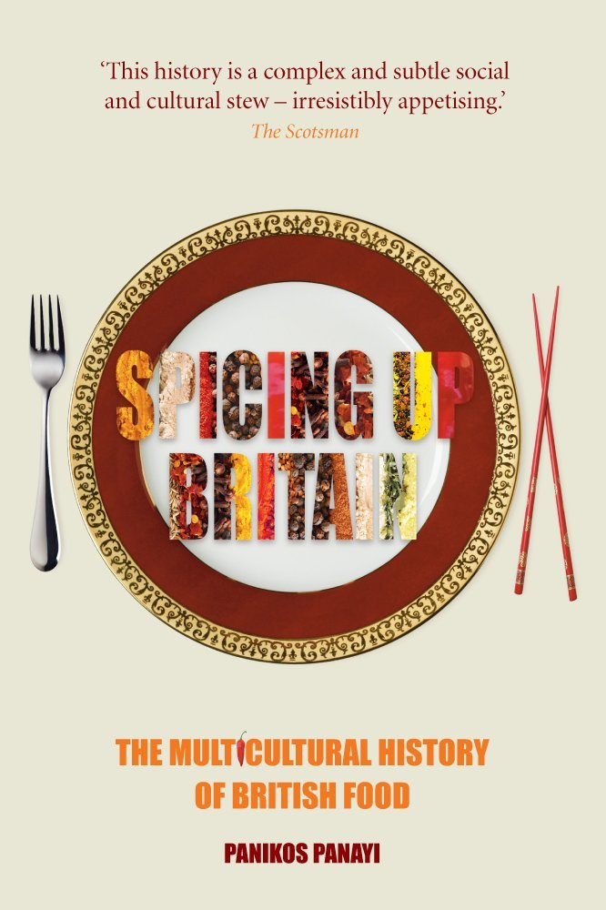 Spicing up Britain: The Multicultural History of British Food free download