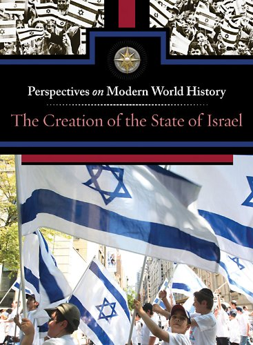 The Creation of The State of Israel (Perspectives on Modern World History) free download