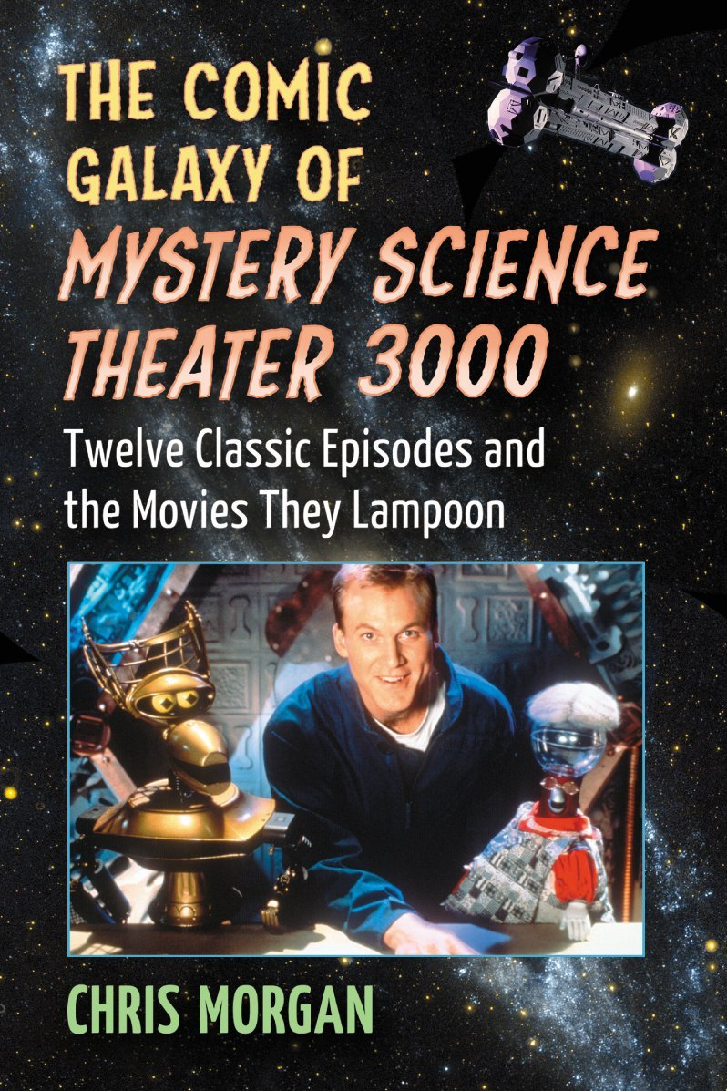 The Comic Galaxy of Mystery Science Theater 3000: Twelve Classic Episodes and the Movies They Lampoon download dree