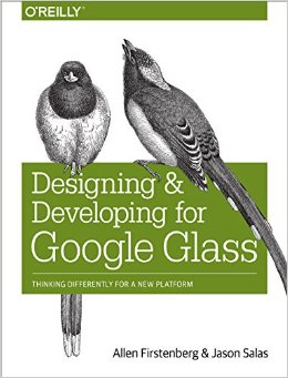 Designing and Developing for Google Glass: Thinking Differently for a New Platform free download
