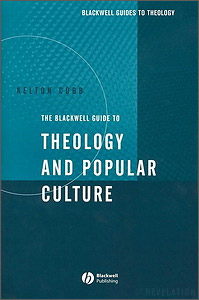 The Blackwell Guide to Theology and Popular Culture free download