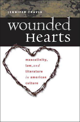 Wounded Hearts: Masculinity, Law, and Literature in American Culture free download