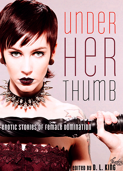 Under Her Thumb: Erotic Stories of Female Domination free download