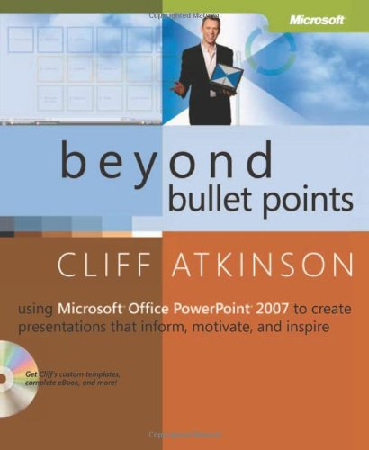 Beyond Bullet Points: Using Microsoft? Office PowerPoint? 2007 to Create Presentations That Inform, Motivate free download