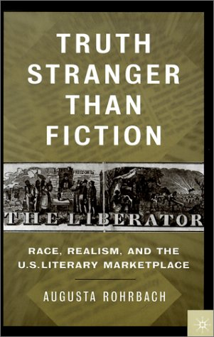 Truth Stranger Than Fiction: Race, Realism, and the U.S. Literary Marketplace free download