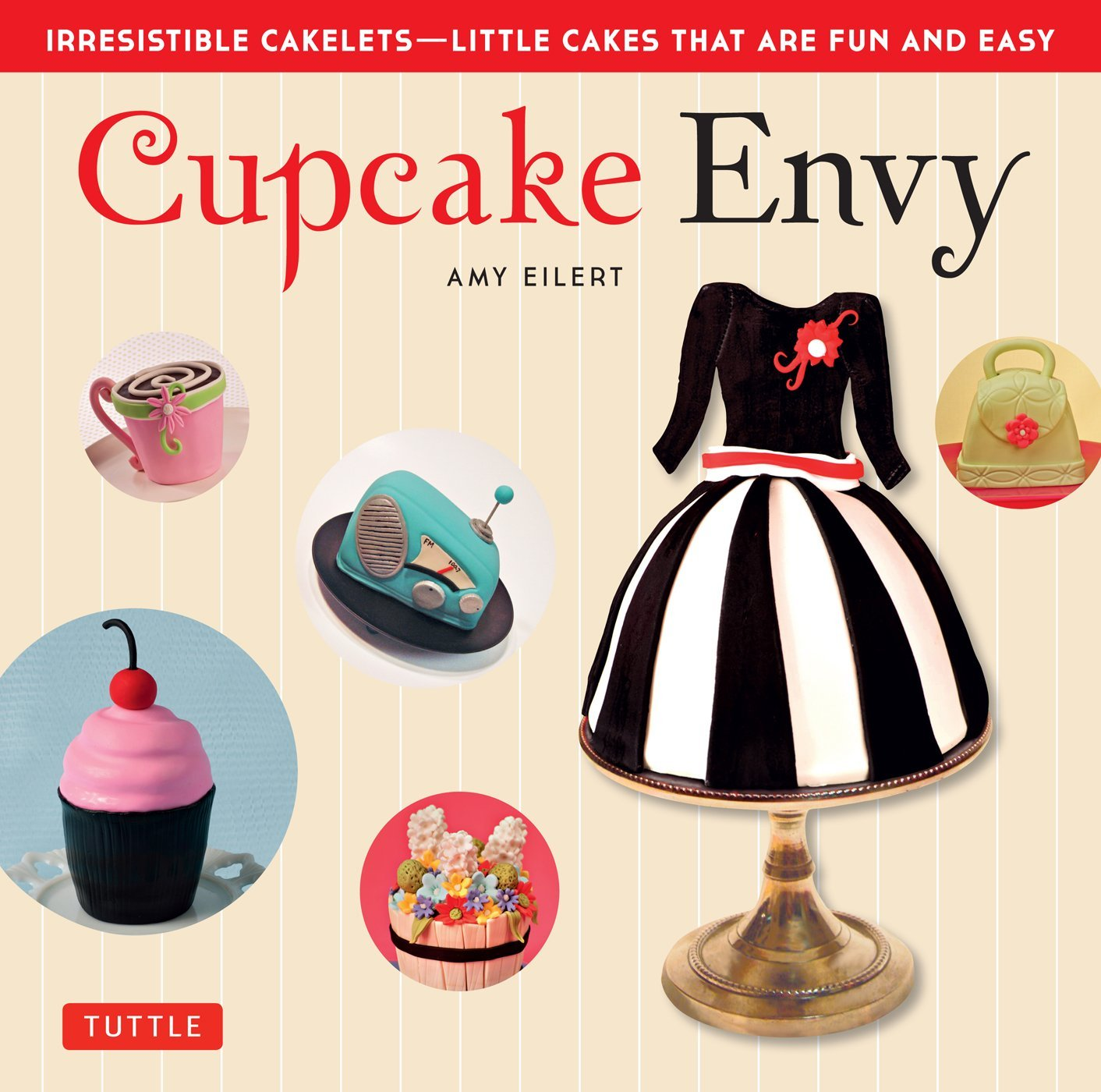 Cupcake Envy: Irresistible Cakelets - Little Cakes that are Fun and Easy free download