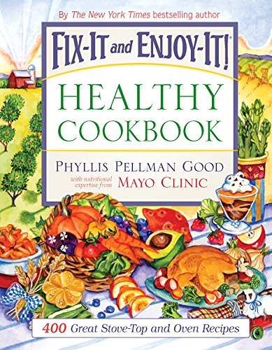 Fix-It and Enjoy-It Healthy Cookbook: 400 Great Stove-Top And Oven Recipes (Fix-It and Enjoy-It!) free download