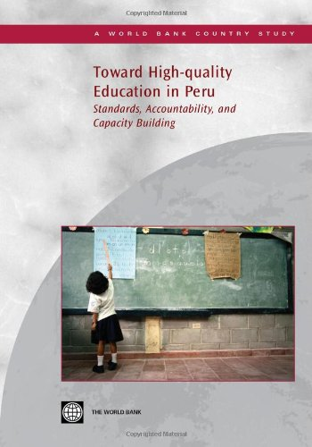 Toward High-quality Education in Peru: Standards, Accountability, and Capacity Building free download