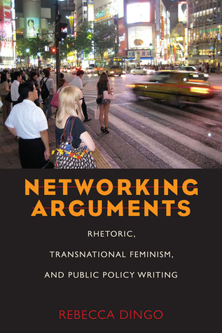 Networking Arguments: Rhetoric, Transnational Feminism, and Public Policy Writing free download