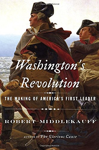 Washington's Revolution: The Making of America's First Leader free download