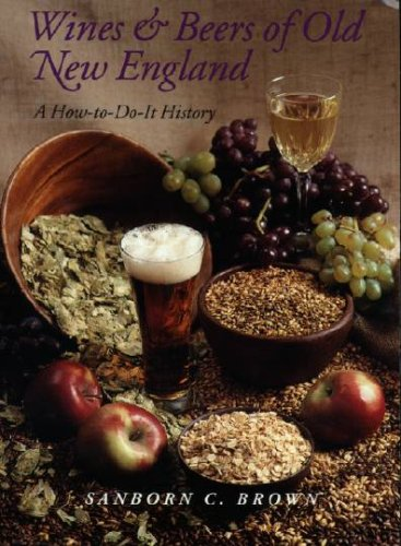Wines and Beers of Old New England: A How to-Do-It History free download