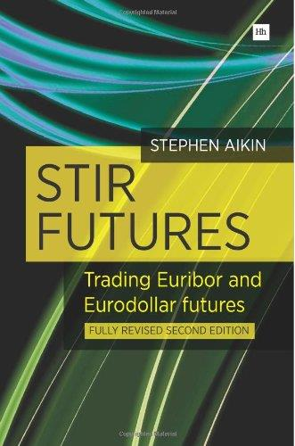 STIR Futures: Trading Euribor and Eurodollar futures, 2nd edition free download