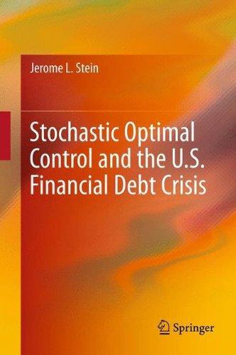 Stochastic Optimal Control and the U.S. Financial Debt Crisis free download