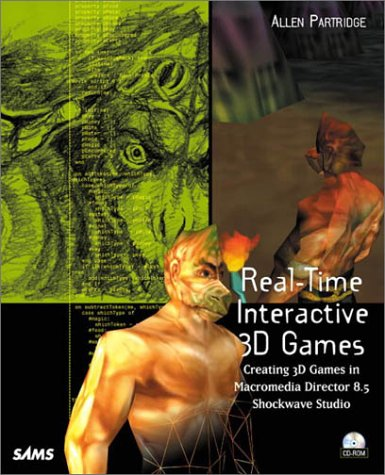 Real-Time Interactive 3D Games: Creating 3D Games in Macromedia Director 8.5 Shockwave Studio free download