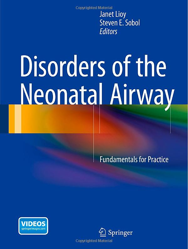 Disorders of the Neonatal Airway: Fundamentals for Practice free download