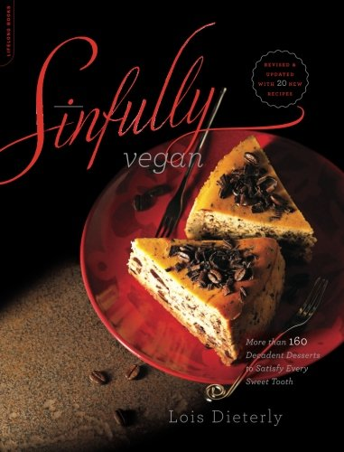 Sinfully Vegan: More than 160 Decadent Desserts to Satisfy Every Sweet Tooth free download