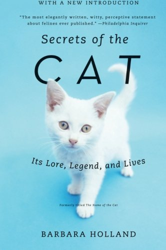 Secrets of the Cat: Its Lore, Legend, and Lives free download
