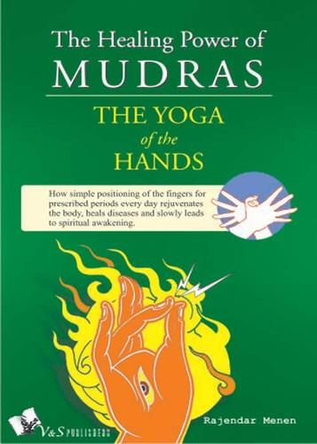 The Healing Power of Mudras: The Yoga of the Hands free download
