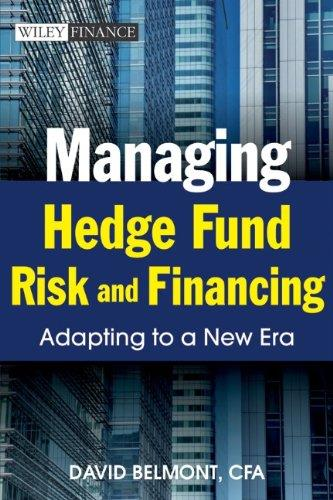 Managing Hedge Fund Risk and Financing: Adapting to a New Era free download