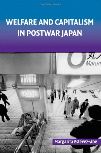 Welfare and Capitalism in Postwar Japan: Party, Bureaucracy, and Business free download