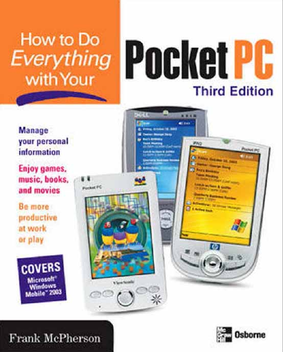 How To Do Everything with Your Pocket PC, 3rd Edition - Free eBooks
