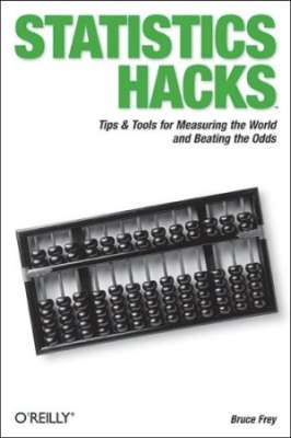 Statistics Hacks: Tips & Tools for Measuring the World and Beating the Odds free download