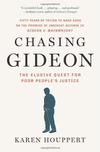 Chasing Gideon: The Elusive Quest for Poor People's Justice free download