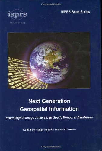 Next Generation Geospatial Information: From Digital Image Analysis to Spatiotemporal Databases free download