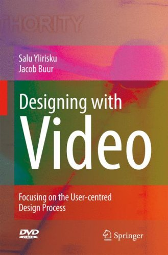 Designing with Video: Focusing the user-centred design process free download