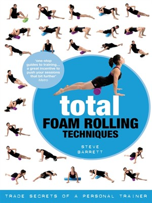 Total Foam Rolling Techniques: Trade Secrets of a Personal Trainer free download